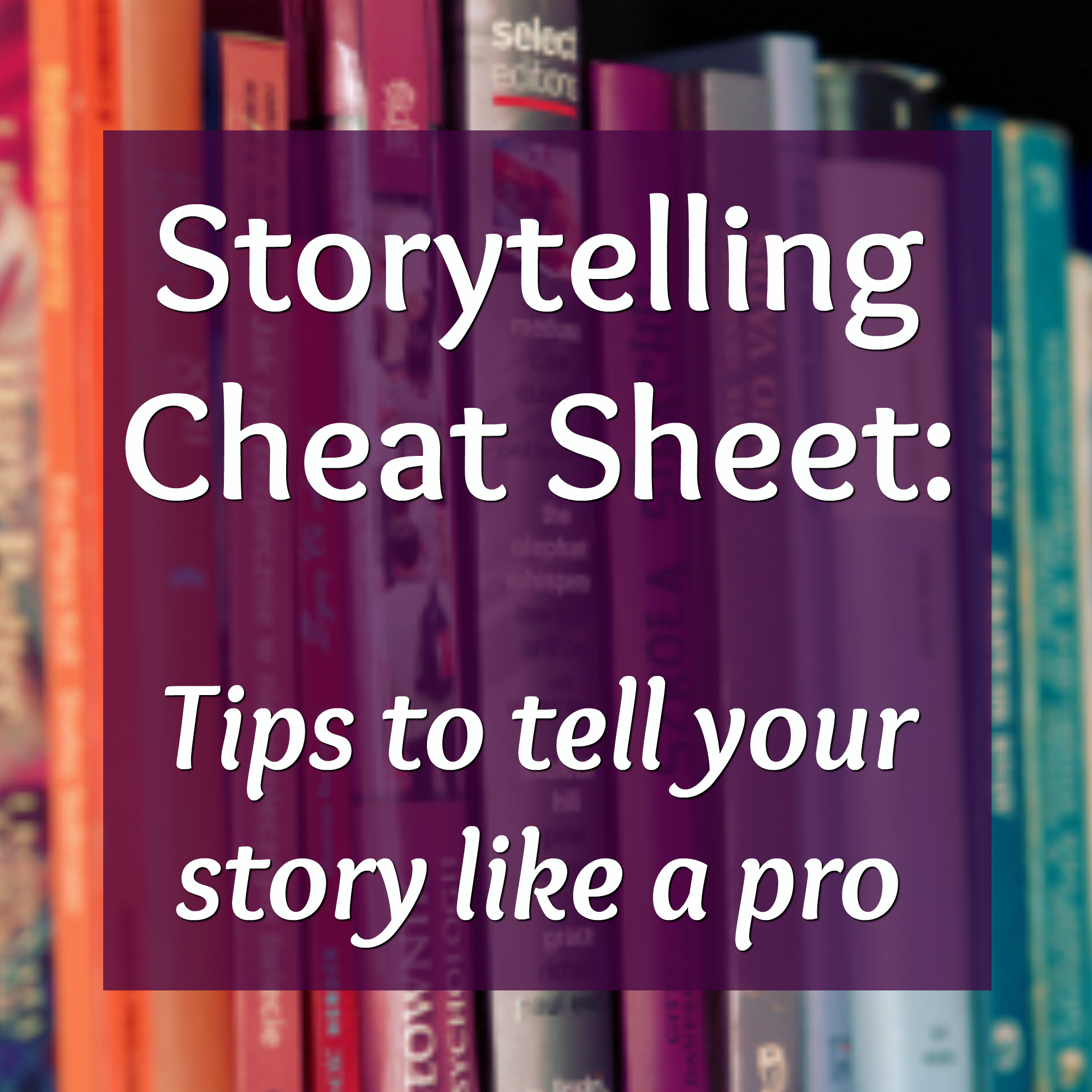 Storytelling Cheat Sheet